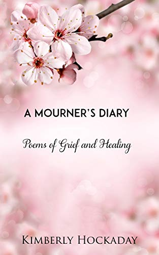 Book Cover A Mourner's Diary: Poems of Grief and Healing