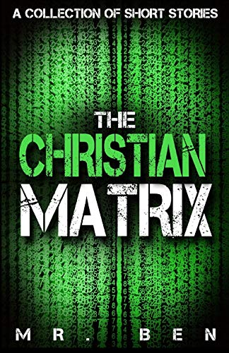 The Christian Matrix: A Collection of Short Stories