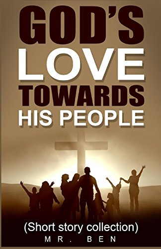 God's Love Towards His People: A Compilation of Christian Short Stories
