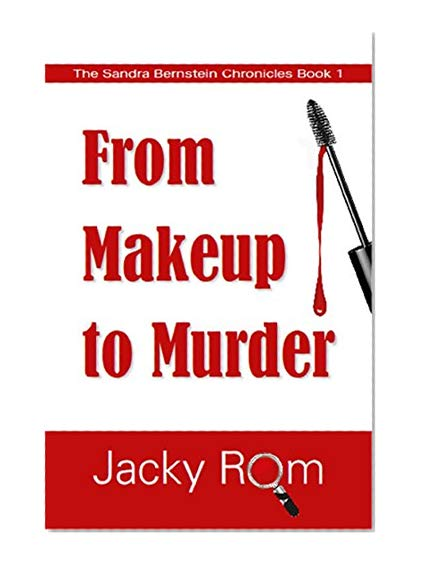 Book Cover From Makeup to murder: The Sandra Bernstein Chronicles