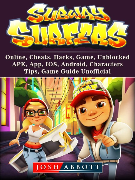 Subway Surfers  Online  Cheats  Hacks  Game  Unblocked  APK  App     Subway Surfers  Online  Cheats  Hacks  Game  Unblocked  APK  App  IOS   Android  Characters  Tips  Game Guide Unofficial