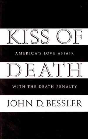 Large book cover: Kiss of Death: America's Love Affair with the Death Penalty
