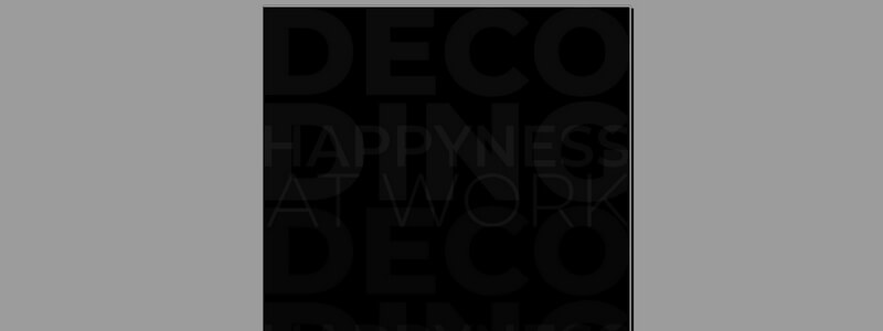 Decoding Happyness At Work by Never Grow Up