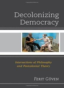 Decolonizing-Democracy-Intersections-Of-Philosophy-And-Postcolonial-Theory-217x300 Decolonizing Democracy: Intersections Of Philosophy And Postcolonial Theory