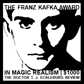 Franz Kafka Award in Magic Realism | $1000