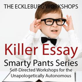 SMARTY PANTS SERIES   Killer Essay