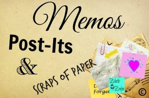 Memos Post-Its and Scraps of Paper #SoCS EclecticEvelyn.com