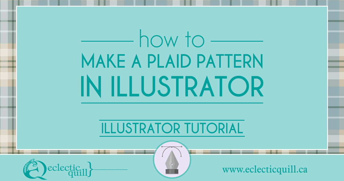 how to make a plaid pattern in illustrator eclectic quill