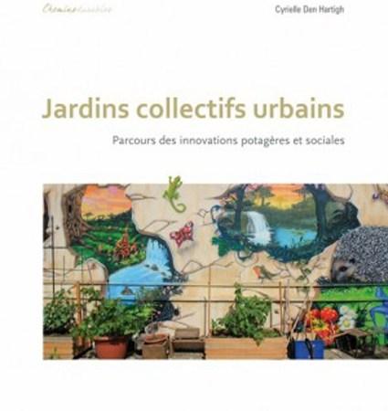 Jardins collectifs urbains : parcours des innovations potagères et sociales