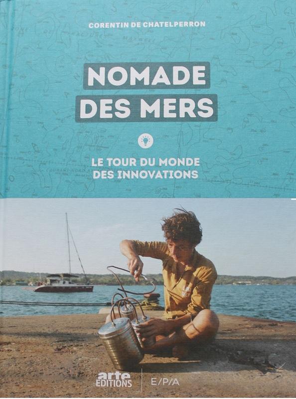 Tout savoir sur les low-tech avec le livre « Nomade des mers, le tour du monde des innovations »