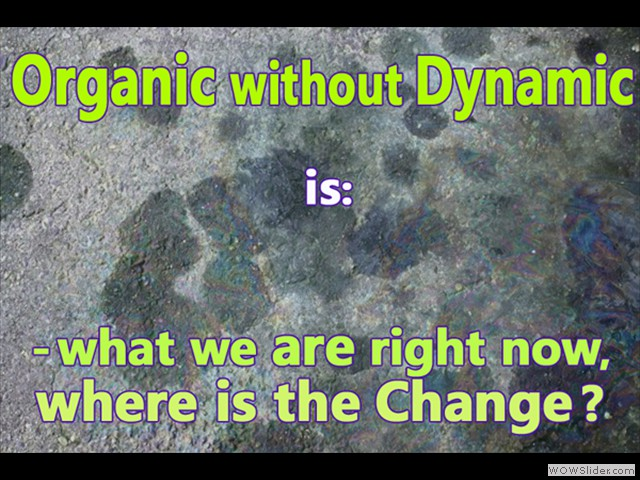 Organic without Dynamic