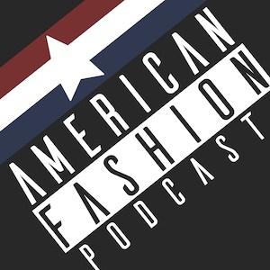 American Fashion Podcast Episode 209