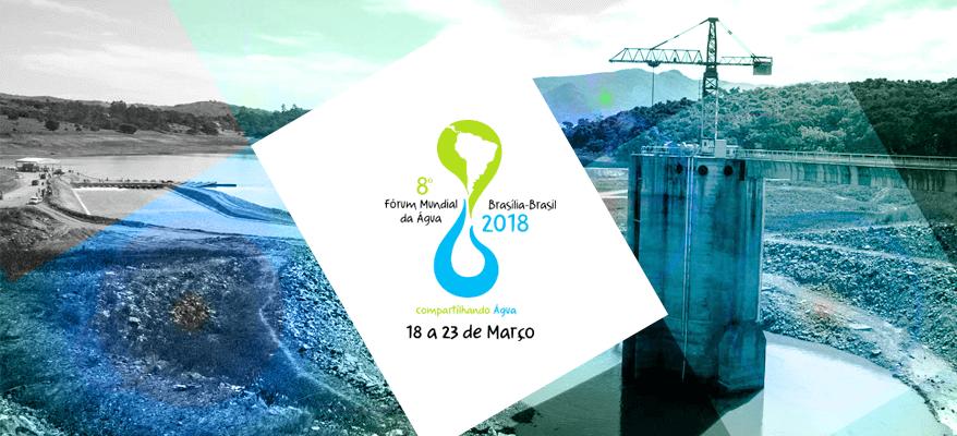 O 8º Fórum Mundial da Água será em Brasília, em março de 2018.