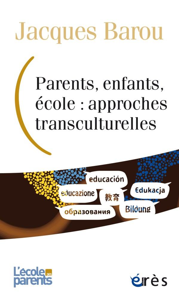 Couverture J Barou parents enfant ecoles approches transculturelles