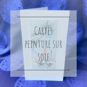 Cartes peinture sur soie