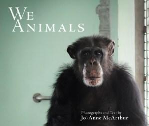 We Animals by Jo-Anne McArthur
