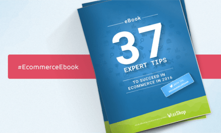 Wizishop E-Book Review: 37 Expert Tips to Help you Succeed in E-Commerce in 2016