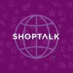 [#EVENT] Shoptalk: Everything you need and more