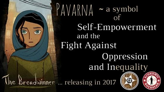 The Breadwinner: Pavarna - A Heroine to All Girls
