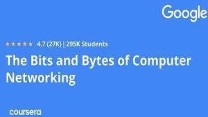 The Bits and Bytes of Computer Networking Coursera Online Course Free
