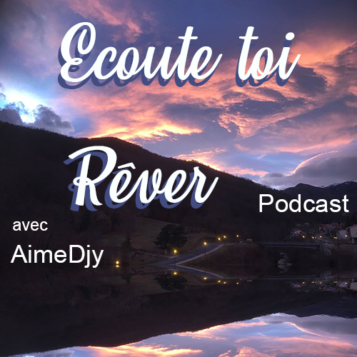 Ecoute Toi Rêver le Podcast