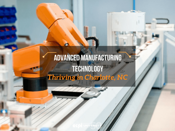 Advanced Manufacturing Technology Thriving in Charlotte NC!