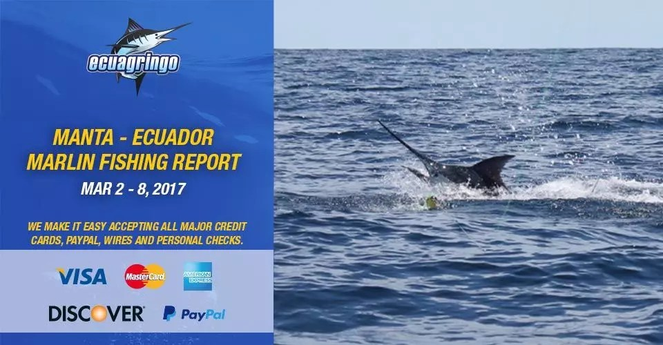 Manta – Ecuador Marlin Fishing Report, March 2-8, 2017
