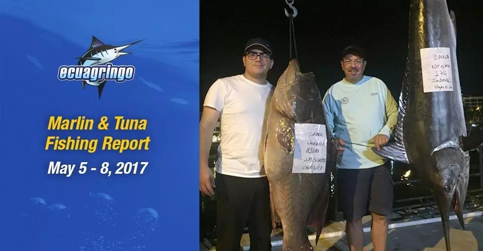 Marlin & Tuna Fishing Report, May 6 – 8, 2017