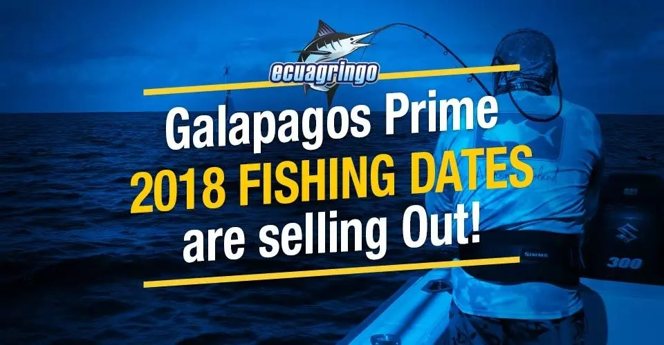 Galapagos Prime 2018 Fishing Dates Are selling Out!
