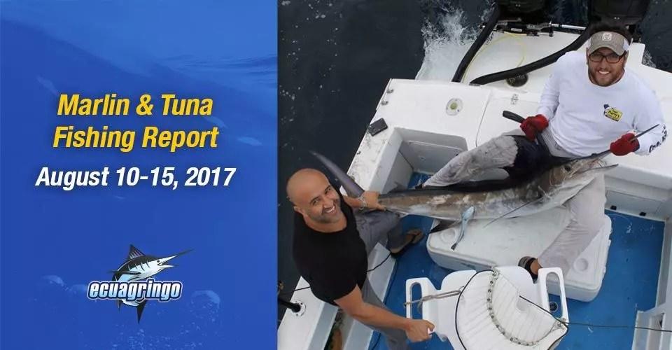 Marlin & Tuna Fishing Report August 10-15, 2017