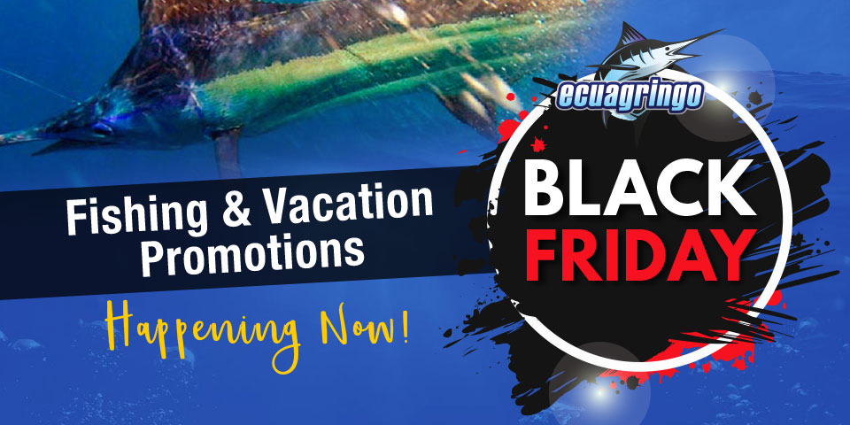 Fishing & Vacation Black Friday Promotions Happening Now!