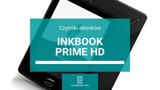 inkBook Prime HD – wyższa rozdzielczość i regulacja barwy doświetlenia