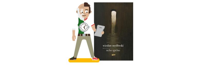 """""""Ucho igielne"""" – Wiesław Myśliwski"""