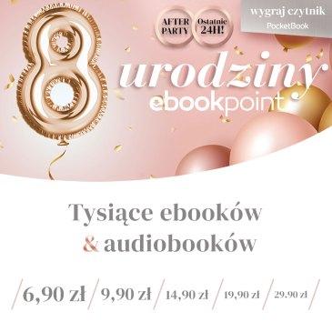 8. urodziny ebookpoint.pl – AFTERPARTY – przedłużenie promocji o 24h + darmowy ebook