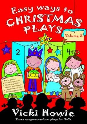 Easy Ways To Christmas Plays Vol 2. Three Easy-to-perform Plays for 3-7s