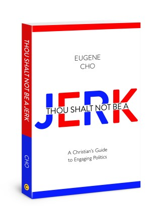 """Eugene Cho, Pastor and President of Bread for the World, Urges Christians to Stop Being Political Jerks in New Book """"Thou Shalt Not Be a Jerk"""""""