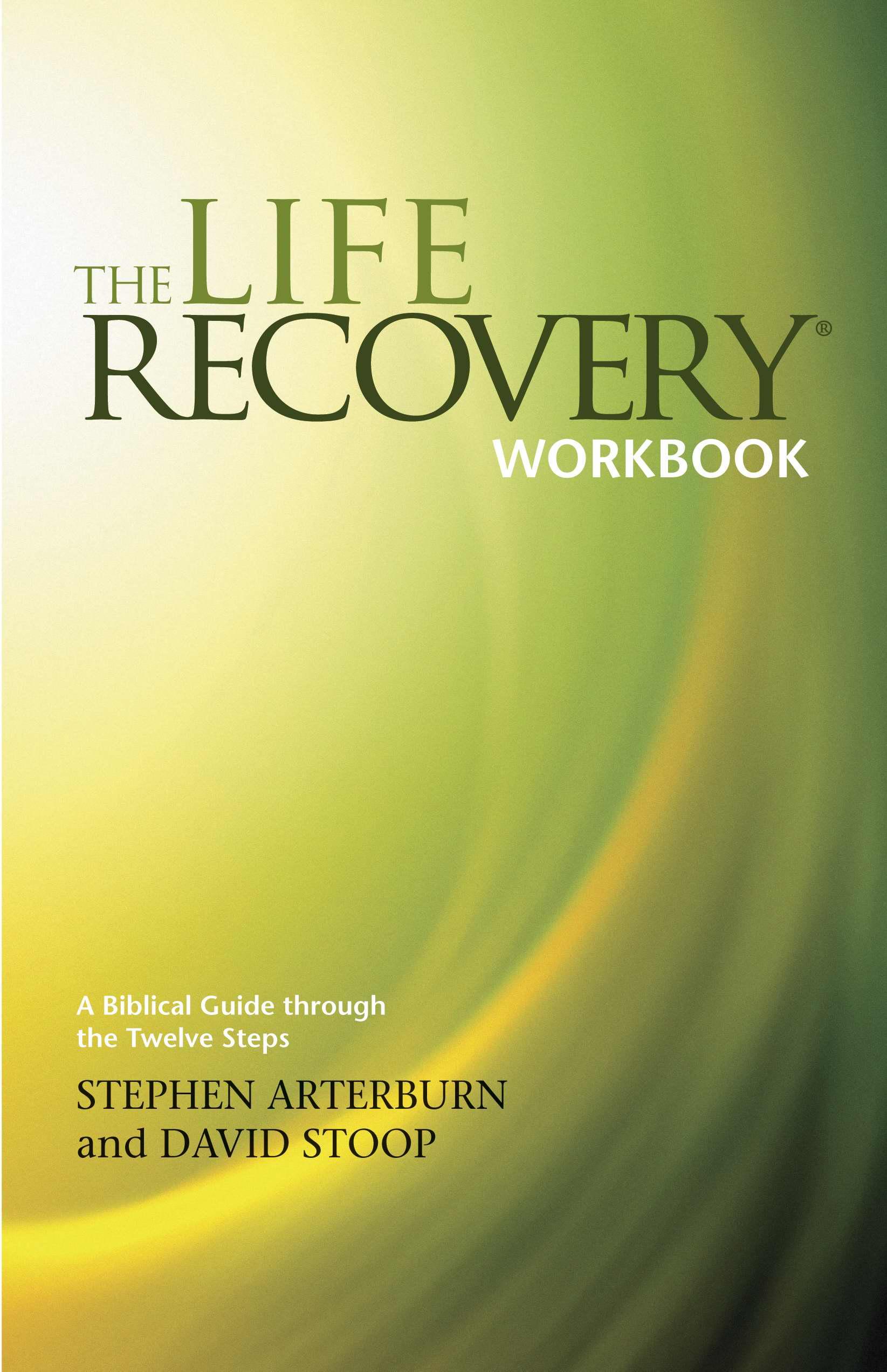 Life Recovery Workbook By David Stoop Stephen Arterburn