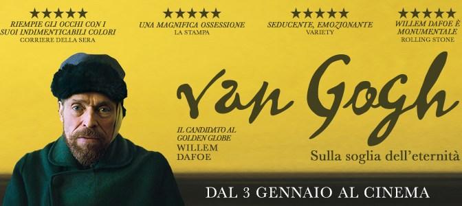 Van Gogh – sulla soglia dell'eternità : 15.00 / 17.15 / 19.30 / 21.45
