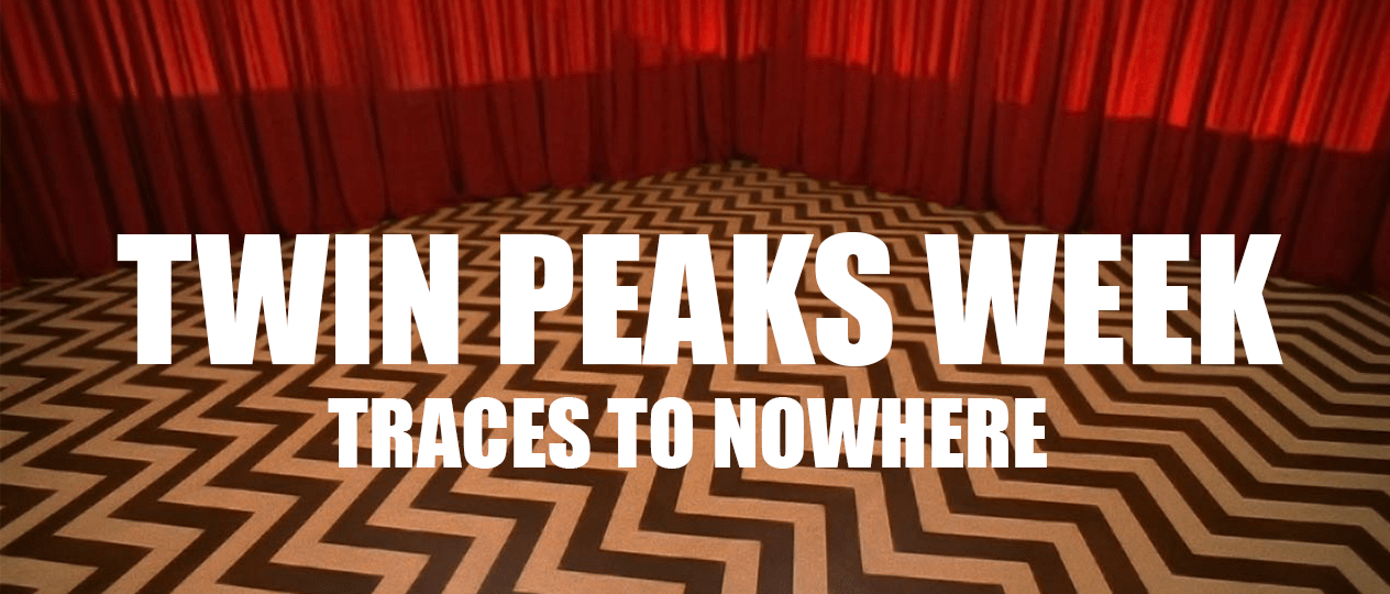 Twin Peaks Week S01E01 Traces to Nowhere
