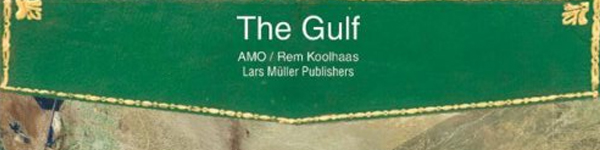 the-gulf-oma-amo-koolhaas.jpg