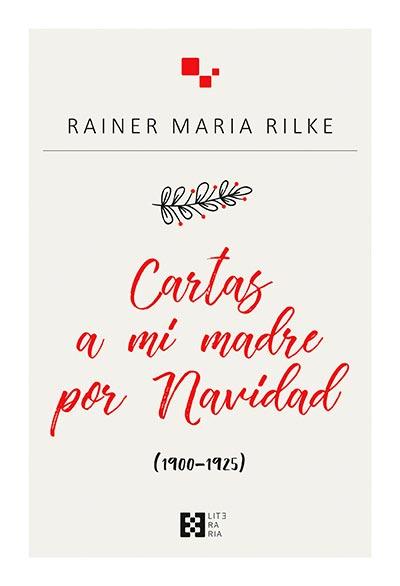 """""""Cartas a mi madre por Navidad"""", de Rainer Maria Rilke, de ediciones Encuentro."""