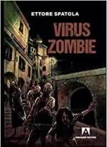 Antonio Saccà recensisce Virus Zombie di Ettore Spatola