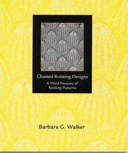 Charted Knitting Designs: A Third Treasury of Knitting Patterns by Barbara G Walker