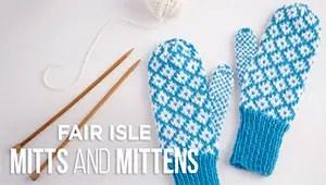 Creativebug Fair Isle Mitts and Mittens