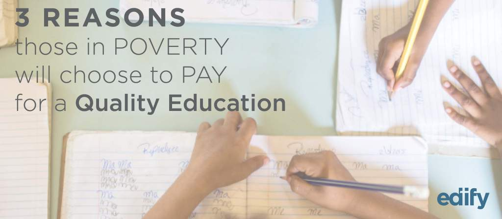 Why Those in Poverty will Choose to Pay for A Quality Private Education