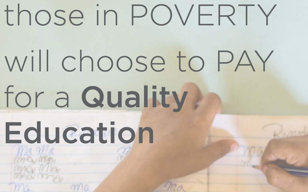 3 Reasons Those in Poverty will Choose to Pay for a Quality Education