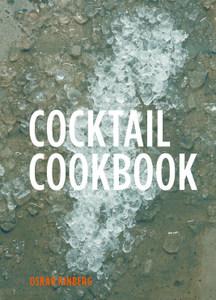 Cocktial Cookbook by Oskar Kinberg