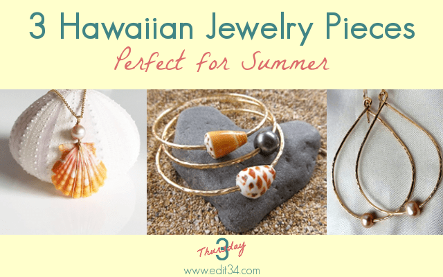 3 Hawaiian Jewelry Pieces Perfect for Summer {Thursday 3: July 19, 2018}