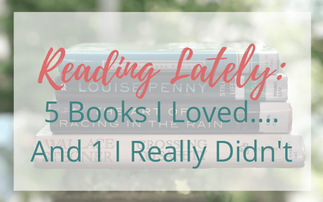 Reading Lately: 5 Books I Loved…And 1 I Really Didn't
