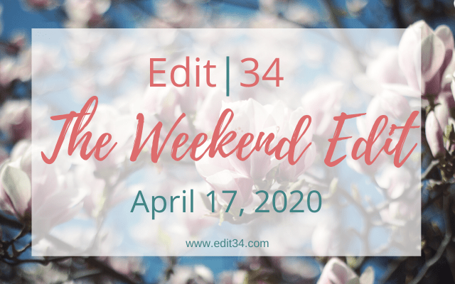 The Weekend Edit: April 17, 2020